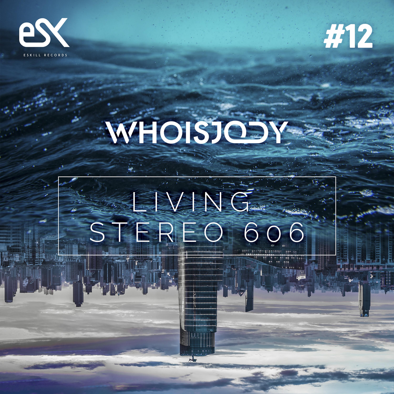 WHOISJODY - Living Stereo 606